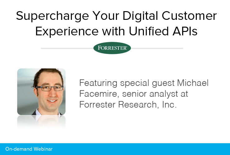 Supercharge Your Digital Customer Experience With Unified APIs