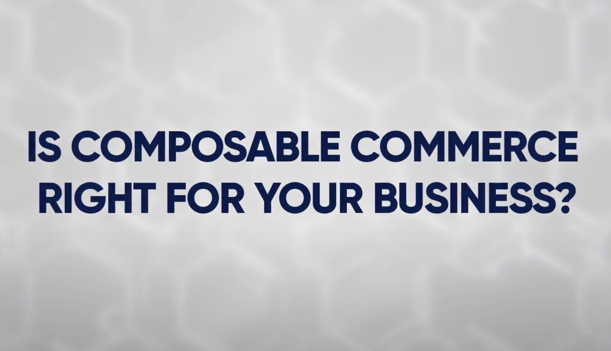Is Composable Commerce Right For Your Business?