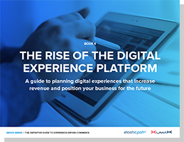 Ebook 4: The Rise of the Digital Experience Platform