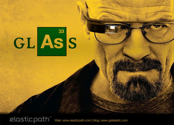 Breaking Bad in a world of Google Glass