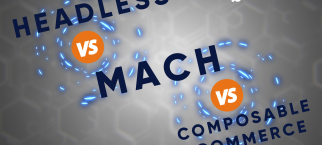 headless commerce, composable commerce, MACH