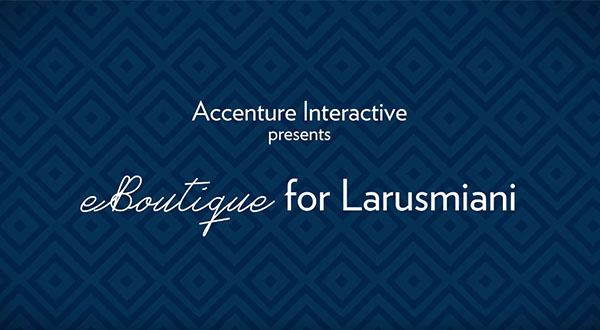 Accenture Interactive Presents: Boutique for Larusmiani
