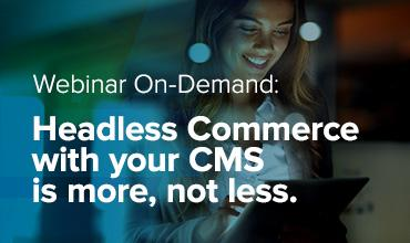 Headless Commerce with your CMS Webinar Thumbnail