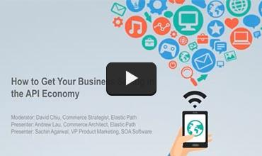 How to Get Your Business Selling in the API Economy webinar still